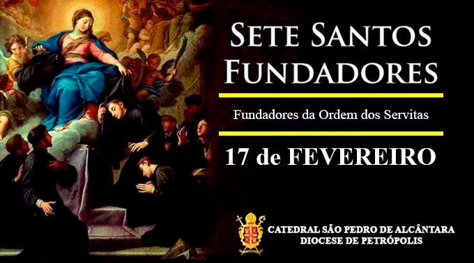 Sete Santos fundadores da Ordem dos Servitas – 17/02