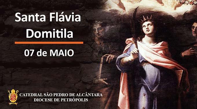 Santa Flávia Domitila – 07/05