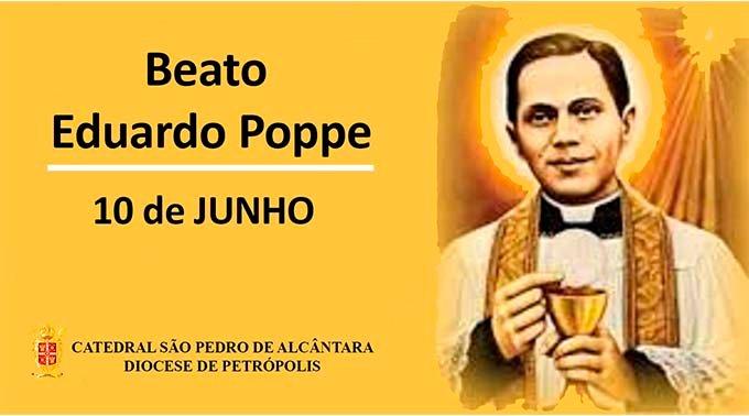 """Eduardo Poppe – """"Pedagogo da Eucaristia"""" – 10/06"""